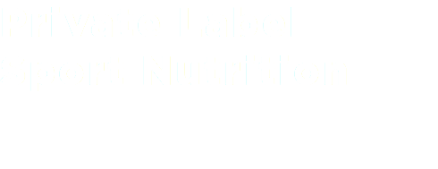 Private Label Sport Nutrition